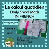 Le calcul quotidien – Daily Math Spiral Review in FRENCH Gr5 (Month J-June)