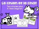 Le chien & Le chat 2 French Cat & Dog Readers & Venn Diag. {en français}