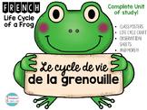 Le cycle de vie de la grenouille - Life Cycle of A Frog Complete Unit
