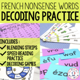 Les mots sans sens! (French Nonsense Word decoding)