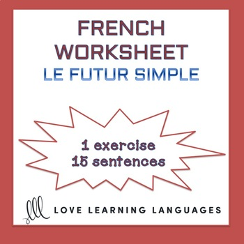Le futur simple - French simple future worksheet