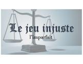 Le jeu injuste - l'imparfait : The Unfair Game - French im