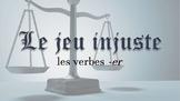 Le jeu injuste - les verbes er : The Unfair Game - French