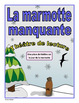 La marmotte manquante (Groundhog Day French Reader's Theatre)