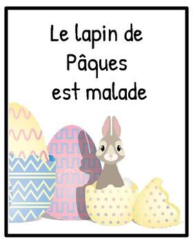 Le lapin de Pâques est malade:  histoire simple et répétitive