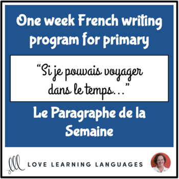Le paragraphe de la semaine #47 - French primary writing program