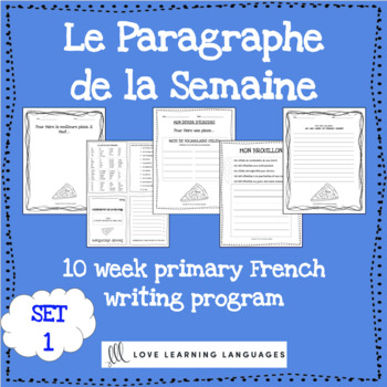 Le paragraphe de la semaine - Set 1 - 10 week French primary writing program