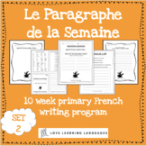 Le paragraphe de la semaine - Set 2 - 10 week French primary writing bundle