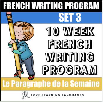 Le paragraphe de la semaine - Set 3 - 10 week French primary writing bundle