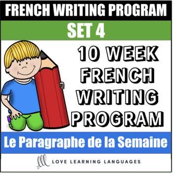Le paragraphe de la semaine - Set 4 - 10 week French primary writing program