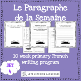 Le paragraphe de la semaine - Set 4 - 10 week French primary writing bundle