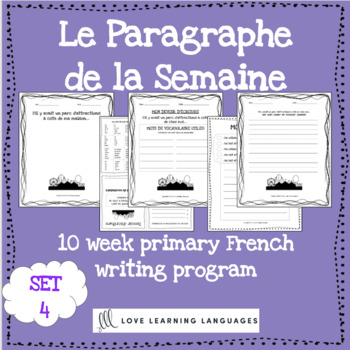 Le paragraphe de la semaine - Set 4 - 10 week French primary writing bundle