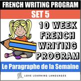 Le paragraphe de la semaine - Set 5 - 10 week French primary writing bundle