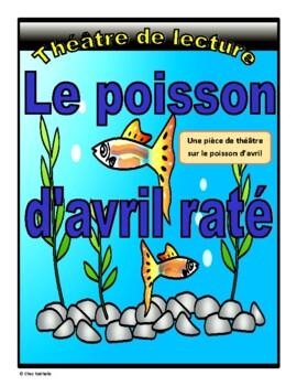 Le poisson d'avril raté (April Fools' Day French Reader's Theatre)