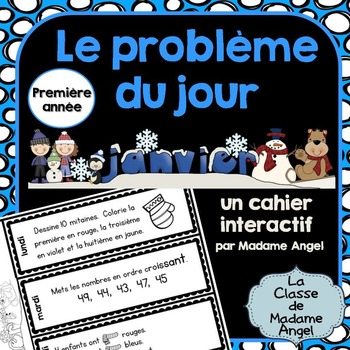 Le problème du jour: First Grade French Math Word Problem of the day (January)