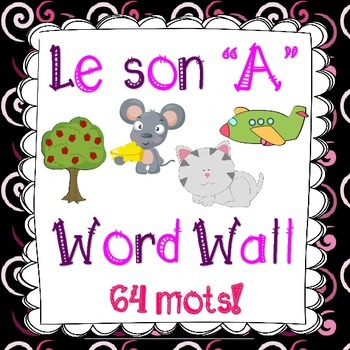 Le son A (64 mots) - FRENCH Phonics High Frequency Words Word Wall
