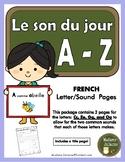 Le son du jour - A - Z (French alphabet letter sound pages
