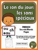 Le son du jour - les sons spéciaux (French phonics and sounds)