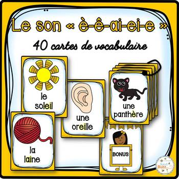 "Le son ""è-ê-ai-ei-e"" - 40 cartes de vocabulaire - French Sounds"