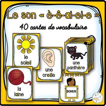 """Le son """"è-ê-ai-ei-e"""" - 40 cartes de vocabulaire - French Sounds"""