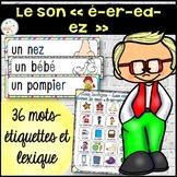 """Le son """"é"""", """"er"""", """"ed"""", """"ez"""" - mur de mots et lexique"""
