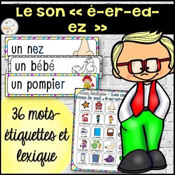"""Le son """"é"""", """"er"""", """"et"""", """"ed"""", """"ez"""" - mur de mots et lexique"""