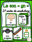 "Le son ""gn"" - 27 cartes de vocabulaire - French Sounds"