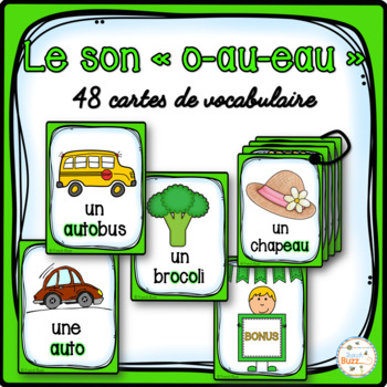 "Le son ""o"", ""au"", ""eau"" - 48 cartes de vocabulaire - French Sounds"