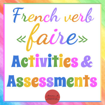 French verb FAIRE - Activities, Assessments, Exit Slips, and more!