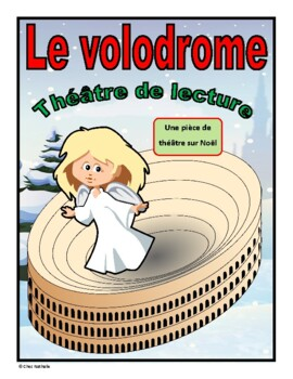 Le volodrome (Christmas French Reader's Theatre)