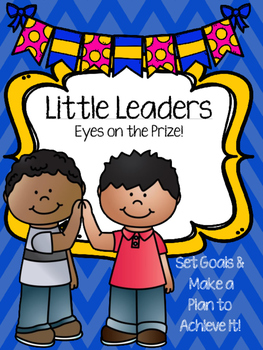 Little Leaders: Eyes on the Prize! (Goal Setting & Planning)