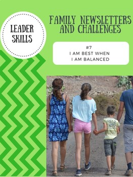 Leaders At Home Newsletter and Challenge: skill #7 I Am Best When I Am Balanced