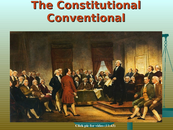 Leaders & Issues of Constitutional Convention (CCSS4.39, 4.37)