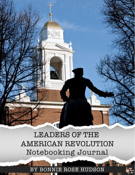 Leaders of the American Revolution Notebooking Journal