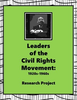 Leaders of the Civil Rights Movement: Research Project