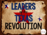 Texas History - Leaders of the Texas Revolution Presentation