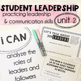 Leadership & Citizenship Unit 2 - Practicing Leadership & Communication Skills