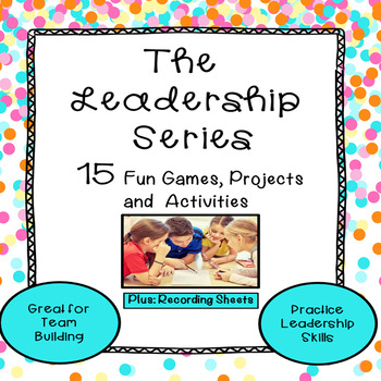Leadership Games, Team Building Activities, and Projects for Growth Mindset