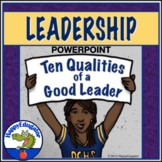 Leadership PowerPoint - Ten Qualities of a Good Leader Presentation and Activity