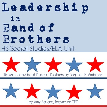 Leadership in Band of Brothers by Stephen E. Ambrose Unit Plan