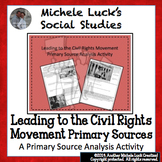 Leading to the Civil Rights Movement Primary Source Analys