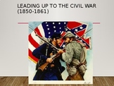 Leading up to the Civil War PPT (APUSH: Period 5 1844-1877)