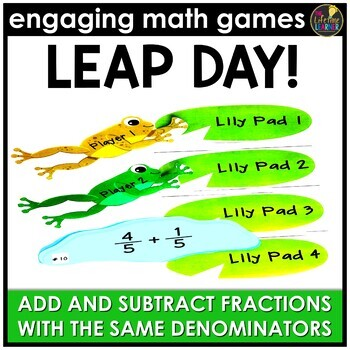 Leap Day Adding and Subtracting Fractions (Same Denominators)