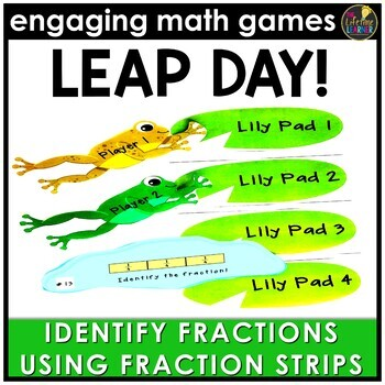 Leap Day Identify Fractions Using Fraction Strips