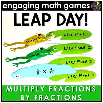 Leap Day Multiplying Fractions by Fractions