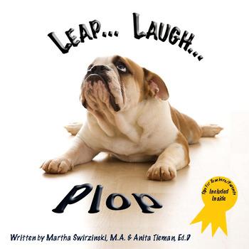 Leap...Laugh...Plop...