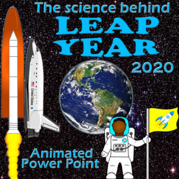 Leap Year Power Point - The Science Behind Why We Have A Leap Year