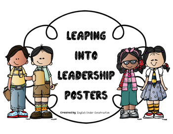 Leaping into Leadership Posters:  Qualities of a Leader