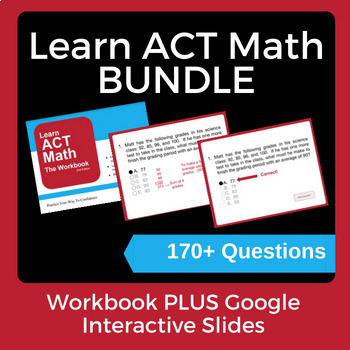 Learn ACT Math BUNDLE - Workbook and Interactive compatible w/ Google Slides