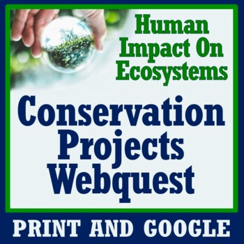 Human Impact on Environment Ecosystem Restoration Projects WebQuest Activity